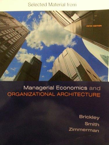 Managerial Economics and Organizational Architecture(selected Material From)