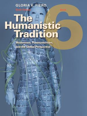 The Humanistic Tradition (Sixth Edition)