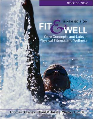 Fit & Well Brief Edition: Core Concepts and Labs in Physical Fitness and Wellness