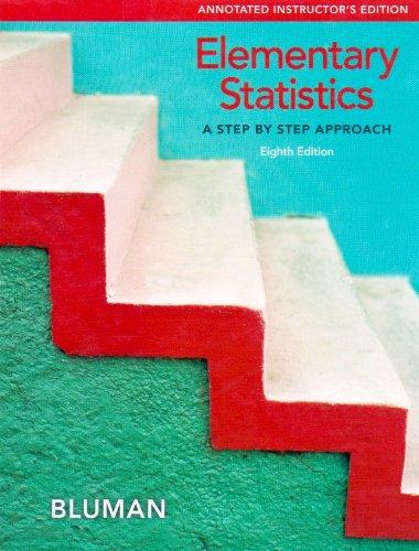 Elementary Statistics, a Step By Step Approach, Annotated Instructor's Edition
