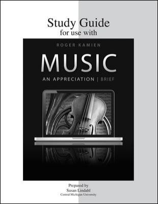 Study Guide for Use with Music : An Appreciation
