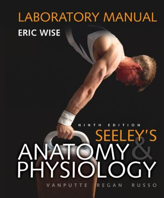 Loose Leaf Version of Laboratory Manual for Seeley's Anatomy & Physiology