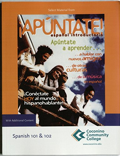 Selected Materials From !Apuntate!, Espanol Introductorio. (Coconino Community College Spanish 101 & 102 Edition --Custon Version of 2007 Edition