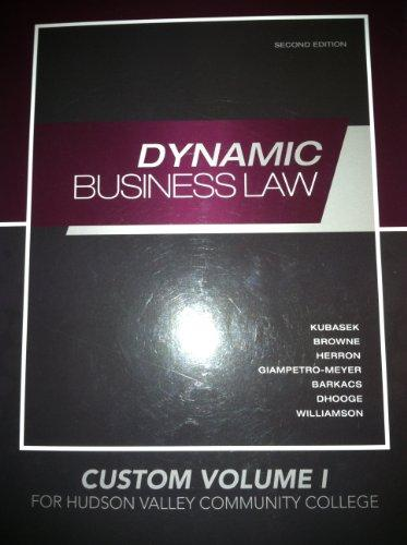 Dynamic Business Law Second Edition Custom Volume 1 for Hudson Valley Community College