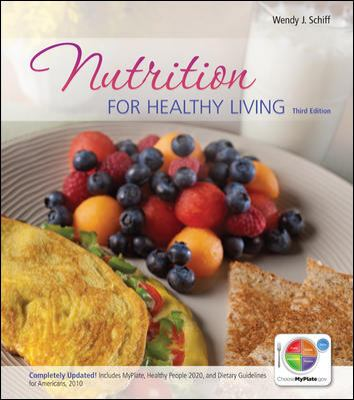 Loose Leaf Version of Nutrition for Healthy Living Updated with Myplate, 2010 Dietary Guidelines and HP 2020