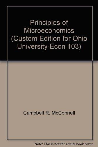 Principles of Microeconomics (Custom Edition for Ohio University Econ 103)
