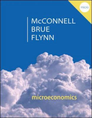 Microeconomics: Principles, Problems, & Policies (McGraw-Hill Series in Economics)