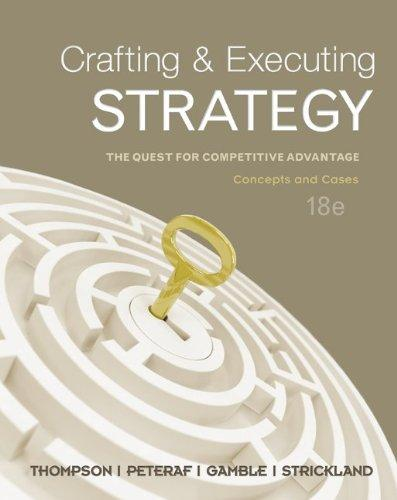Crafting & Executing Strategy: Concepts & Cases with BSG/Glo-Bus