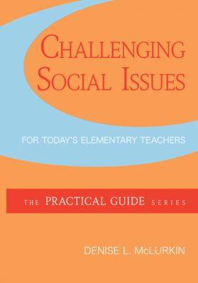 Challenging Social Issues for Today's Elementary Teachers
