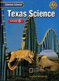 Glencoe Science, Grade 6: Teks Edition