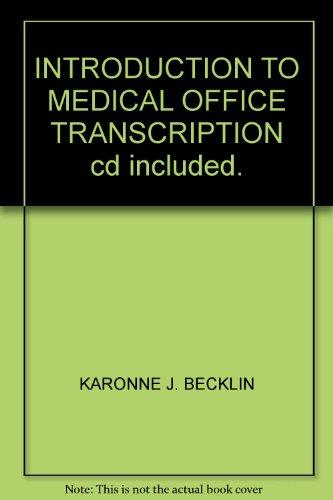 INTRODUCTION TO MEDICAL OFFICE TRANSCRIPTION cd included.