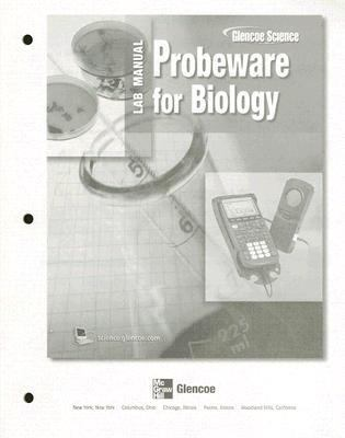 Biology The Dynamics of Life, Probeware Lab Manual