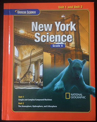 Glencoe New York Science, Grade 6, Student Edition, Module Units 1 & 2