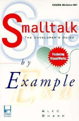Smalltalk by Example: The Developer's Guide - Alec Sharp - Paperback