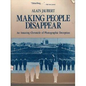 Making People Disappear: An Amazing Chronicle of Photographic Deception (Pergamon-Brassey's Intelligence & National Security Library)