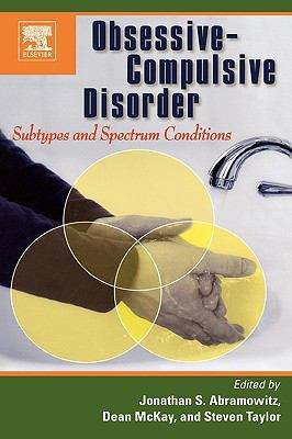 Obsessive-Compulsive Disorder: Subtypes and Spectrum Conditions