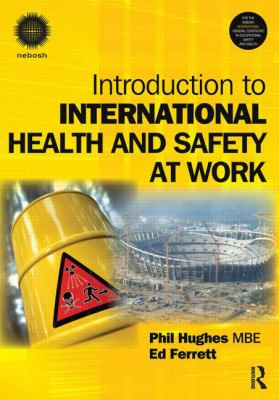 Introduction to International Health and Safety at Work : The Handbook for the NEBOSH International General Certificate