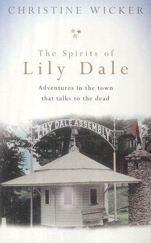 The Spirits of Lily Dale: Love and Loss in the Town That Talks to the Dead