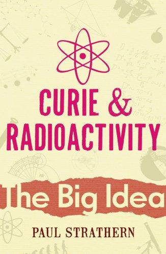CURIE AND RADIOACTIVITY (BIG IDEA S.)