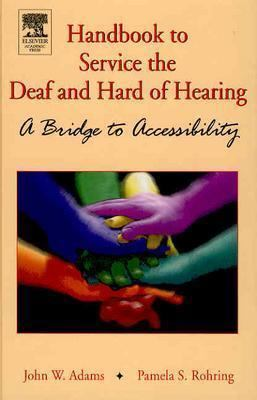 Handbook to Service the Deaf and Hard of Hearing A Bridge to Accessibility