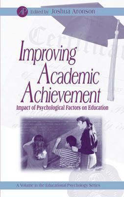 Improving Academic Achievement Impact of Psychological Factors on Education
