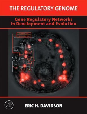Regulatory Genome Gene Regulatory Networks in Development And Evolution