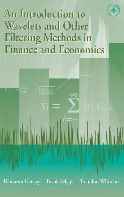 Introduction to Wavelets and Other Filtering Methods in Finance and Economics