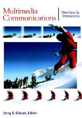 Multimedia Communications Directions and Innovations