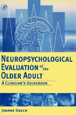 Neuropsychological Evaluation of the Older Adult A Clinician's Guidebook