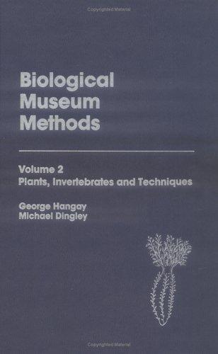 Biological Museum Methods, Volume 2: Plants, Invertebrates and Techniques