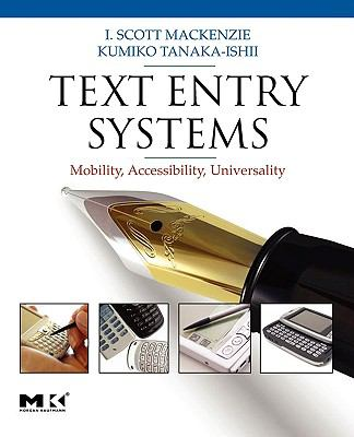 Text Entry Systems Mobility, Accessibility, Universality