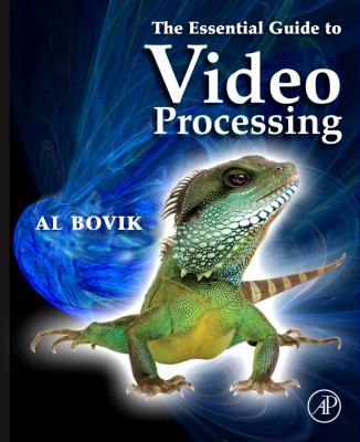 The Essential Guide to Video Processing
