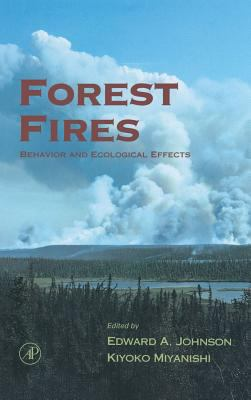 Forest Fires Behavior and Ecological Effects