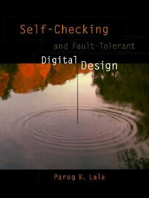 Self-Checking and Fault-Tolerant Digital Design