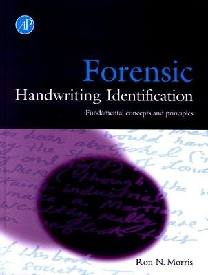 Forensic Handwriting Identification Fundamental Concepts and Principles