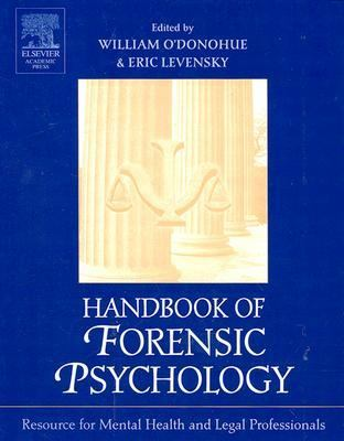 Handbook of Forensic Psychology Resource for Mental Health and Legal Professionals