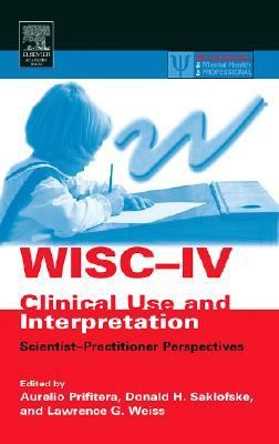 Wisc-iv Clincal Use And Interpretation Scientists-Practitioner Perspectives
