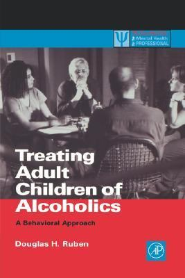 Treating Adult Children of Alcoholics A Behavioral Approach