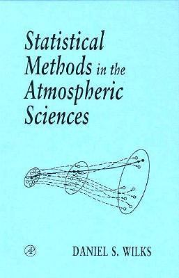 Statistical Methods in the Atmospheric Sciences An Introduction