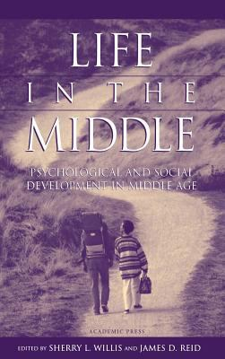 Life in the Middle Psychological and Social Development in Middle Age