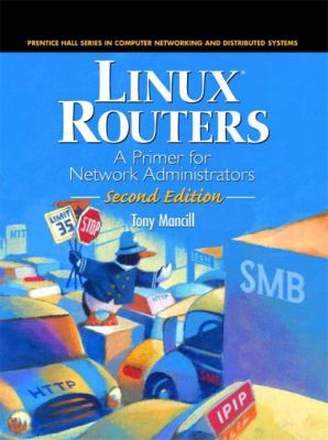 Linux Routers A Primer for Network Administrators