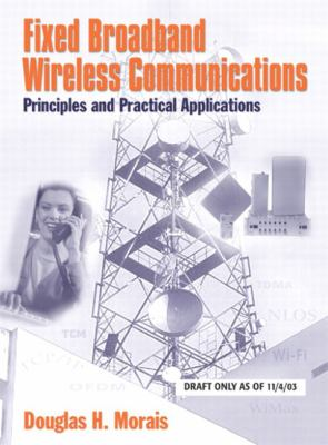 Fixed Broadband Wireless Communications Principles and Practical Applications
