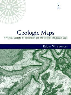Geologic Maps A Practical Guide to the Preparation and Interpretation of Geologic Maps  For Geologists, Geographers, Engineers, and Planners