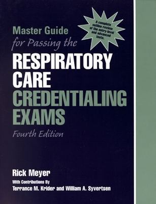 Master Guide for Passing the Respiratory Care Credentialing Exams