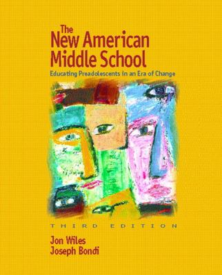 New American Middle School Educating Preadolescents in an Era of Change