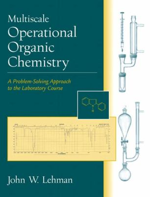 Multiscale Operational Organic Chemistry A Problem-Solving Approach to the Laboratory Course