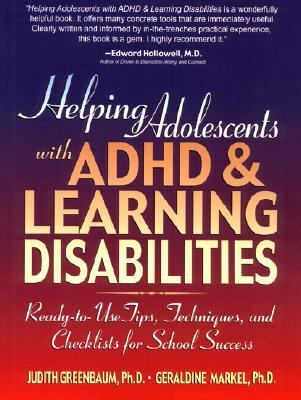Helping Adolescents With Adhd & Learning Disabilities Ready-To-Use Tips, Techniques, and Checklists for School Success