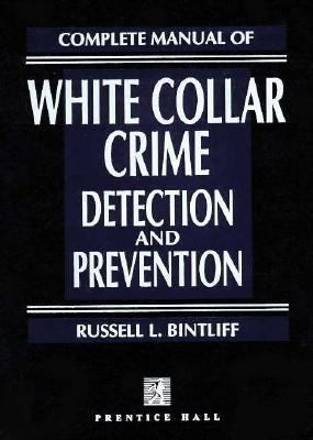 Complete Manual of White Collar Crime Detection and Prevention