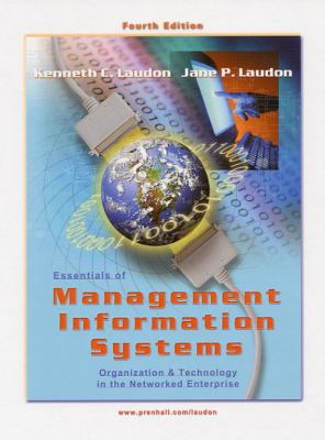 Essentials of Management Information Systems Organization and Technology in the Networked Enterprise