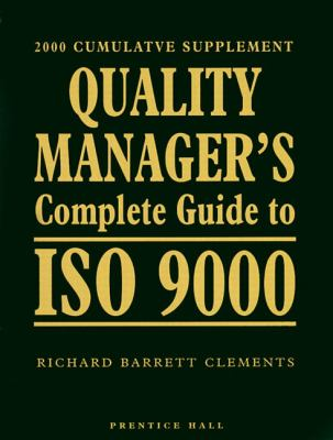 Quality Manager's Complete Guide to ISO 9000: 2000 Edition - Richard Barrett Clements - Paperback